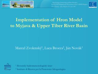 Implementation of Hron Model to Myjava  &  Upper Tiber River Basin