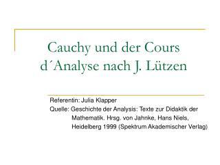Cauchy und der Cours d´Analyse nach J. Lützen