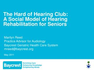 The Hard of Hearing Club:  A Social Model of Hearing Rehabilitation for Seniors