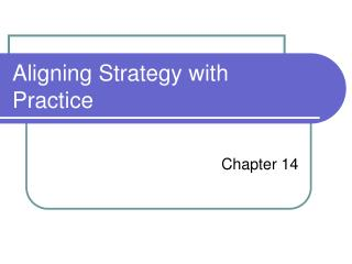 Aligning Strategy with Practice