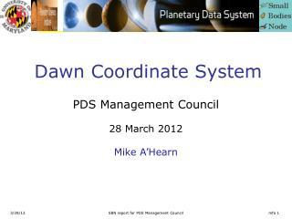 Dawn Coordinate System