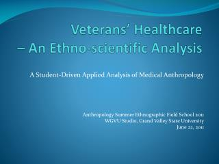 Veterans' Healthcare  – An Ethno-scientific Analysis