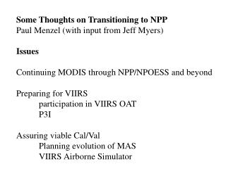 Some Thoughts on Transitioning to NPP Paul Menzel with input from Jeff Myers  Issues  Continuing MODIS through NPP