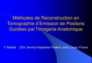 Méthodes de Reconstruction en Tomographie d'Emission de Positons Guidées par l'Imagerie Anatomique