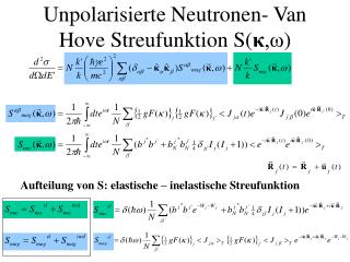 Unpolarisierte Neutronen- Van Hove Streufunktion S( κ ,ω )