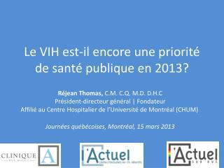 Le VIH est-il encore une priorité de santé publique en 2013?