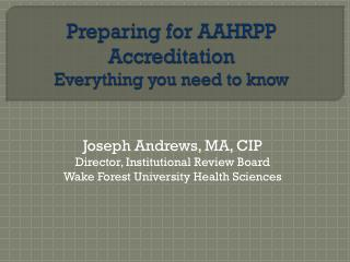 Preparing for AAHRPP Accreditation Everything you need to know