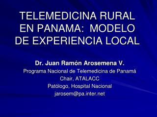 TELEMEDICINA RURAL EN PANAMA:  MODELO DE EXPERIENCIA LOCAL