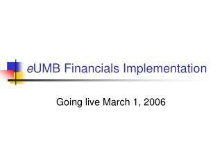 e UMB Financials Implementation