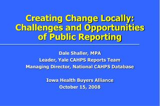 Creating Change Locally: Challenges and Opportunities of Public Reporting