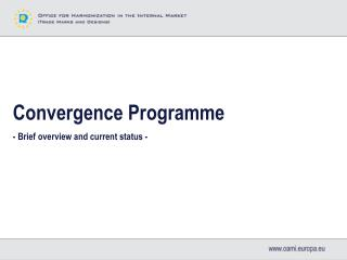 Convergence Programme - Brief overview and current status -