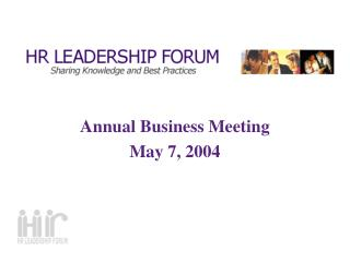 Annual Business Meeting May 7, 2004