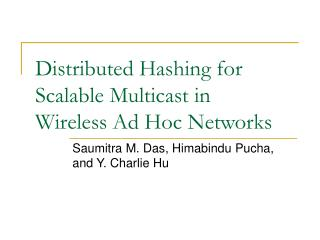 Distributed Hashing for Scalable Multicast in Wireless Ad Hoc Networks