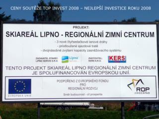 CENY SOUTĚŽE TOP INVEST 2008 – NEJLEPŠÍ INVESTICE ROKU 2008