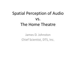 Spatial Perception of Audio vs. The Home Theatre