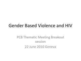 Gender Based Violence and HIV