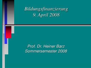 Bildungsfinanzierung 9. April 2008