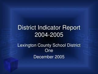 District Indicator Report 2004-2005