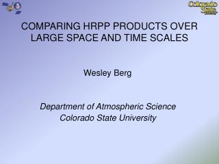 COMPARING HRPP PRODUCTS OVER LARGE SPACE AND TIME SCALES