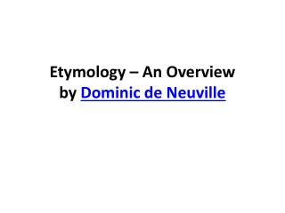 Etymology by Dominic de Neuville