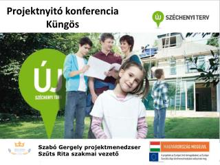 Projektnyit� konferencia K�ng�s