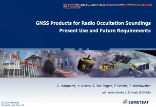 GNSS Products for Radio Occultation Soundings Present Use and Future Requirements