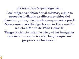 ¿Fenómenos Arqueológicos?...