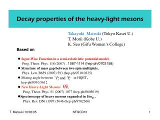 Decay properties of the heavy-light mesons