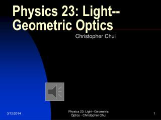 Physics 23: Light--Geometric Optics