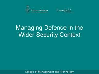 Managing Defence in the Wider Security Context