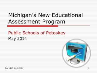 Michigan's New Educational Assessment Program