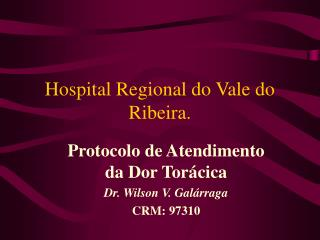 Hospital Regional do Vale do Ribeira.