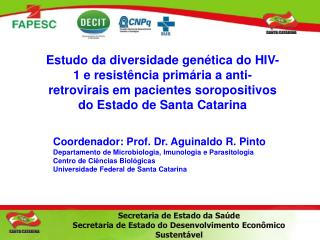 Coordenador: Prof. Dr. Aguinaldo R. Pinto