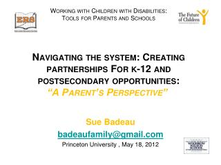 Sue Badeau badeaufamily@gmail Princeton University , May 18, 2012