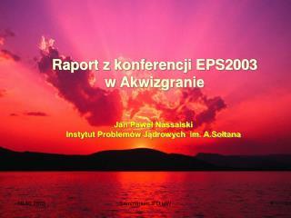 Raport z konferencji EPS2003 w Akwizgranie