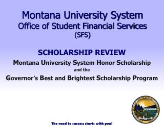 Montana University System  Office of Student Financial Services (SFS)