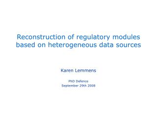 Reconstruction of regulatory modules based on heterogeneous data sources