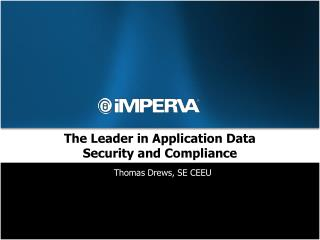 The Leader in Application Data  Security and Compliance