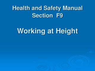 Health and Safety Manual Section  F9 Working at Height