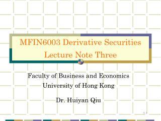 Faculty of Business and Economics University of Hong Kong Dr. Huiyan Qiu