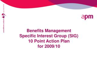 Benefits Management  Specific Interest Group (SIG) 10 Point Action Plan  for 2009/10