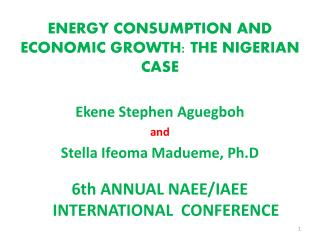 ENERGY CONSUMPTION AND ECONOMIC GROWTH: THE NIGERIAN CASE