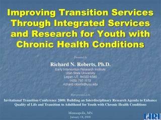 Presented by Richard N. Roberts, Ph.D. Early Intervention Research Institute Utah State University