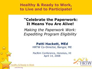Patti Hackett,  MEd HRTW Co-Director, Bangor, ME PacRim  Conference, Honolulu, HI April 14,  2008