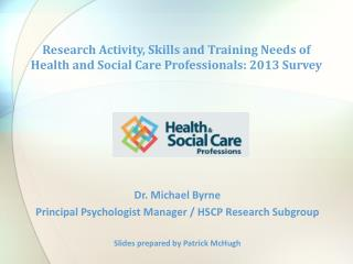 Research Activity, Skills and Training Needs of Health and Social Care Professionals: 2013 Survey