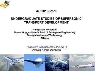 AC 2010-2270 UNDERGRADUATE STUDIES OF SUPERSONIC TRANSPORT DEVELOPMENT