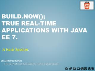 Build.now ();  True  Real-Time  Applications  with Java EE  7.