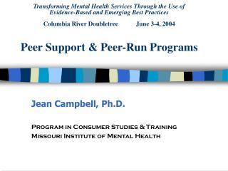 Jean Campbell, Ph.D. Program in Consumer Studies & Training Missouri Institute of Mental Health