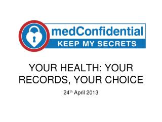 YOUR HEALTH: YOUR RECORDS, YOUR CHOICE