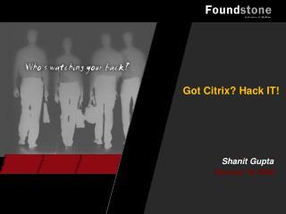 Got Citrix? Hack IT!
